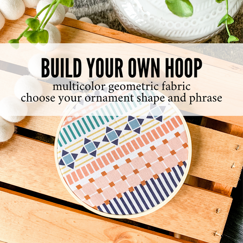 Build Your Own Hoop - 6 Inch Multicolor Geometric Fabric in Embroidery Hoop with Hand Stamped Ivory Clay Ornament of Your Choice