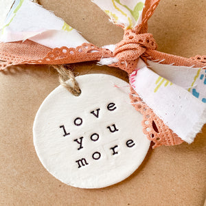 'Love You More' Clay Ornament - Customizable Shape