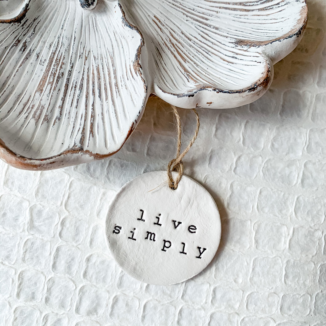 'Live Simply' Clay Ornament - Customizable Shape