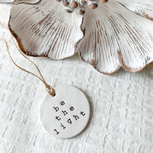 Load image into Gallery viewer, 'Be the Light' Clay Ornament - Customizable Shape