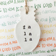 Load image into Gallery viewer, 6 Inch Hoop with Good Tidings Fabric and Hand Stamped Ivory Clay Bulb 'Fa La La' Ornament