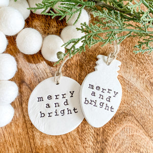 'Merry and Bright' Clay Ornament - Customizable Shape