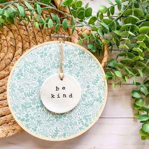 6 Inch Hoop with Rifle Paper Co Sage Tapestry Lace Fabric and Hand Stamped Ivory Clay Circle 'Be Kind' Ornament