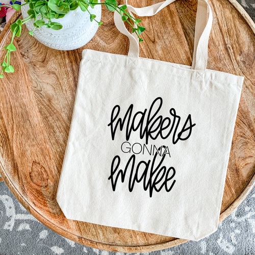 Canvas Tote - Makers Gonna Make