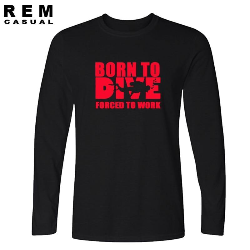 Born To Dive Forced To Work Long Sleeve T Shirt - The Eagle Ray Dive Shop