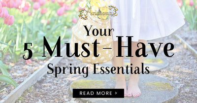 Your 5 Must-Have Spring Essentials