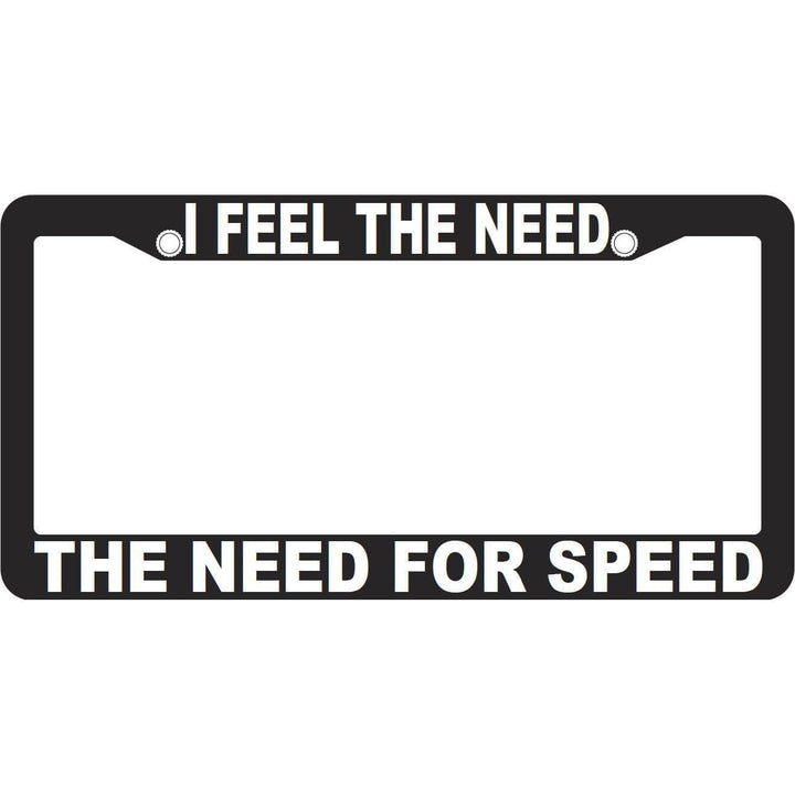 I Feel The Need - The Need For Speed License Frame PilotMall.com
