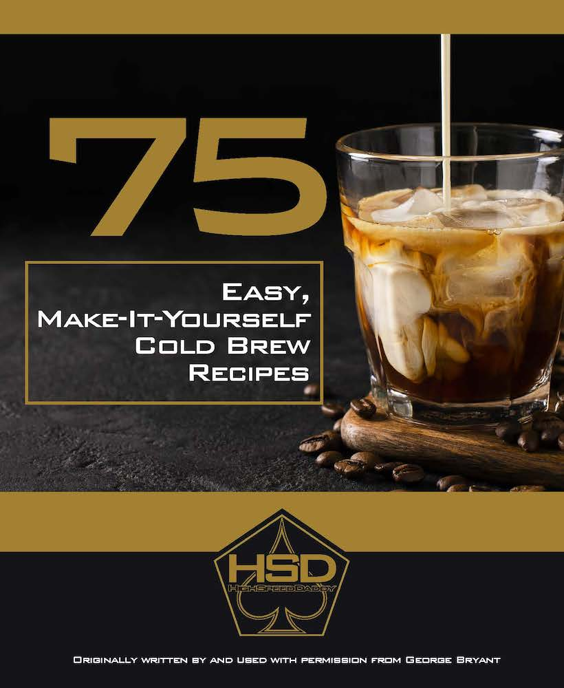 Black Friday Special #2 - 75 Easy Cold Brew Recipes