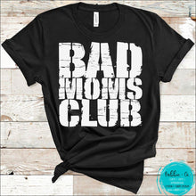 Load image into Gallery viewer, Bad Moms Club White T-Shirt