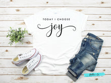 Load image into Gallery viewer, Choose Joy! T-Shirt