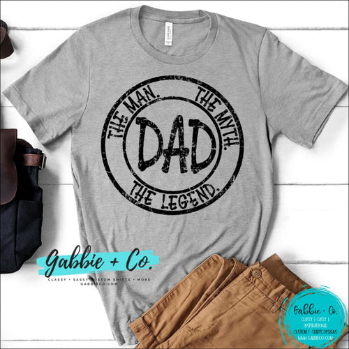 Dad The Man Myth Legend T-Shirt