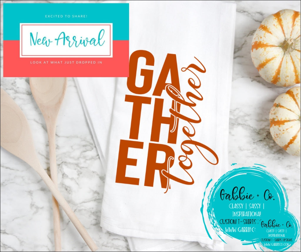 Gather Together Tea Towel
