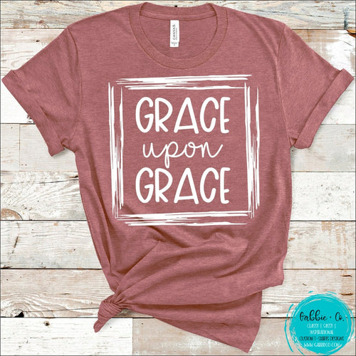 Grace Upon T-Shirt
