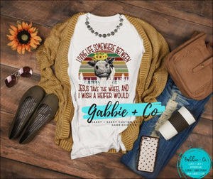 I Wish A Heifer Would T-Shirt