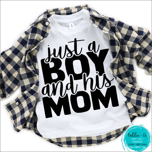 Just A Boy And His Mom T-Shirt