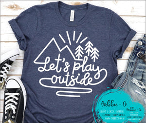 Lets Play Outside T-Shirt