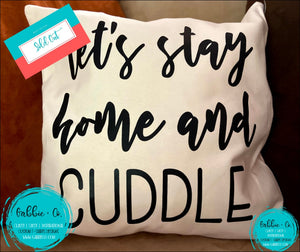 Lets Stay Home And Cuddle - Pillow Cover