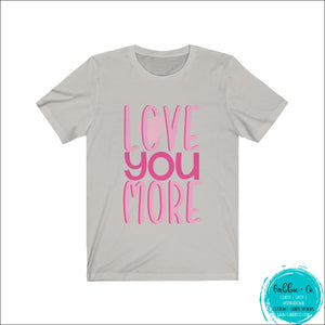 Love You More! Silver / Xs T-Shirt