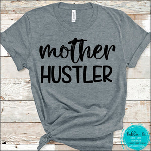 Mother Hustler T-Shirt