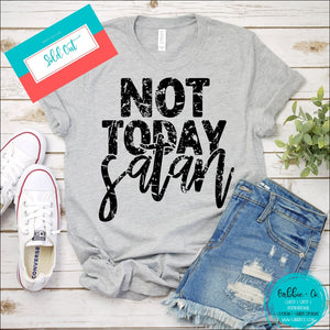 Not Today Satan ... T-Shirt Says It All! T-Shirt