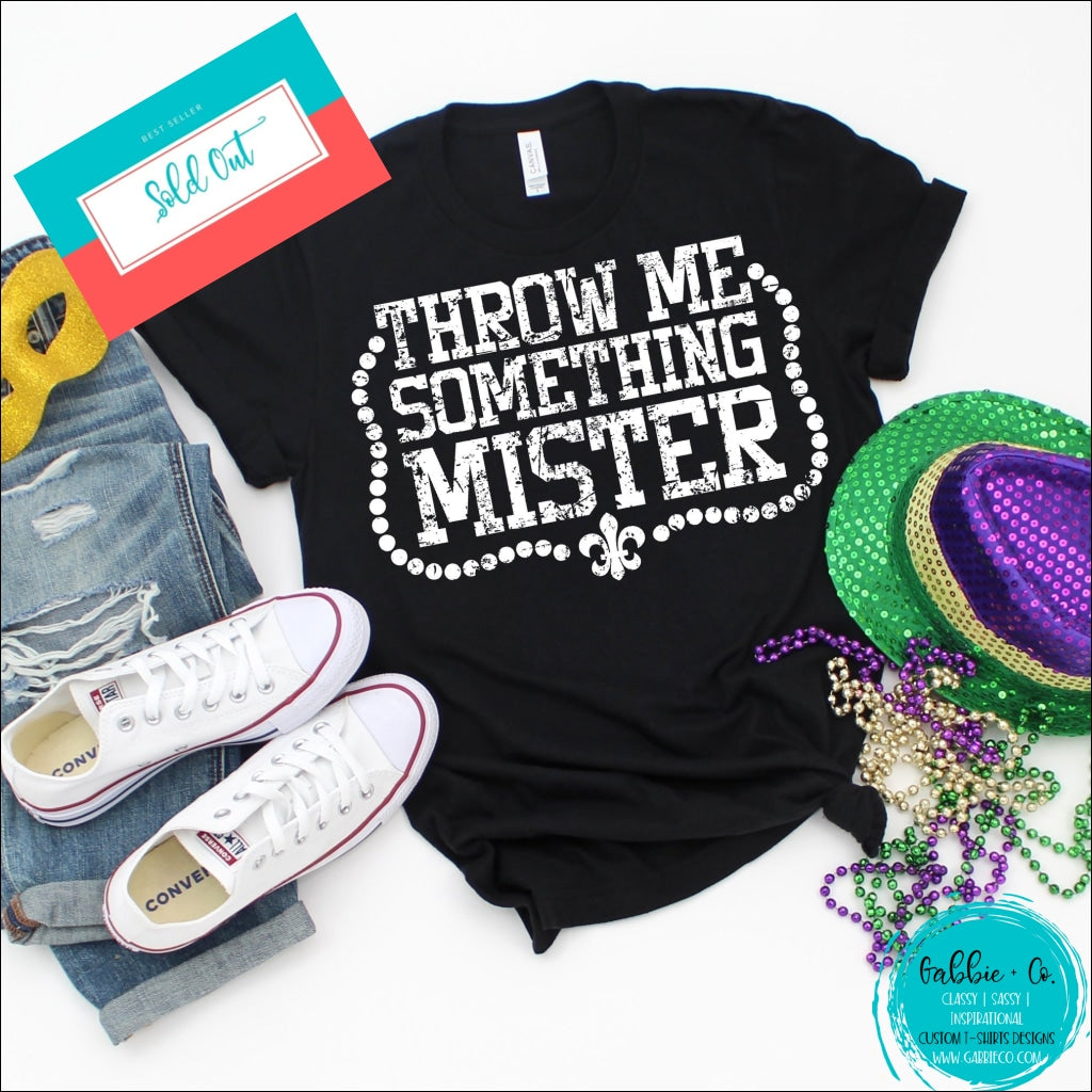 Throw Me Something Mister ... Gotta Love The Beads & Mardi Gras! Small / Black T-Shirt