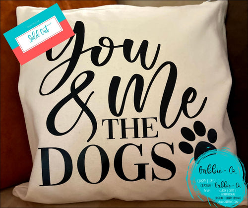 You Me And The Dogs - Pillow Cover