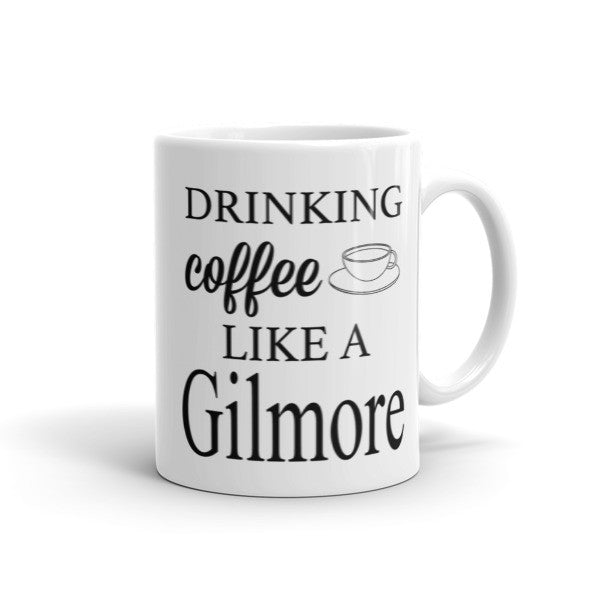 """Drinking Coffee Like a Gilmore"" Coffee Mug"