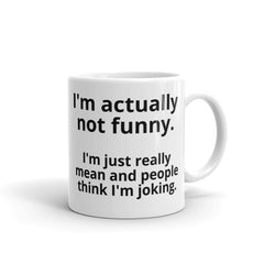 """I'm actually not funny"" Coffee Mug"