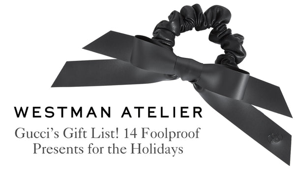 Westman Atelier Gift Guide 11.30.20