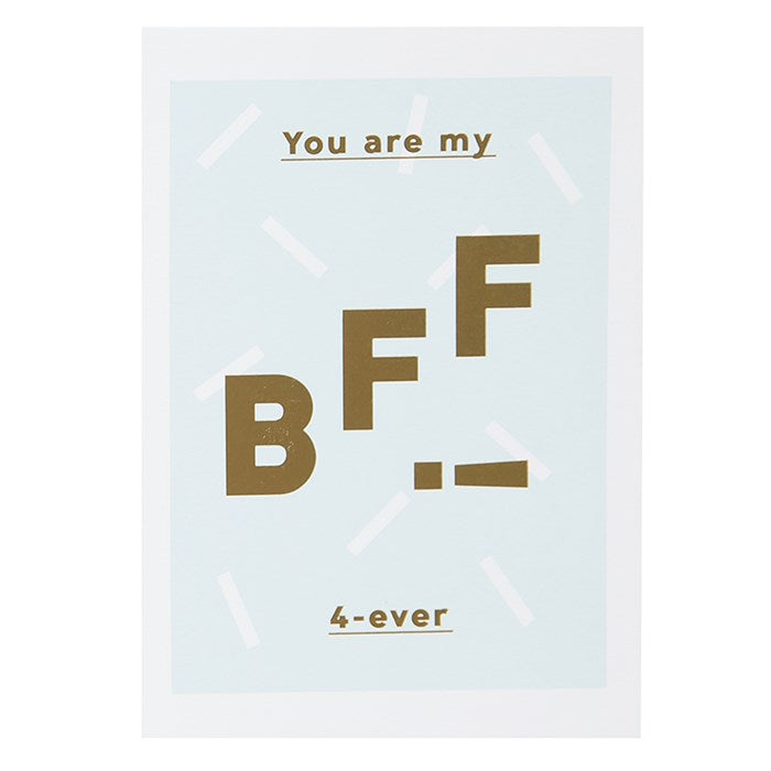 You are my BFF! 4-ever - Schmidt's Papeterie