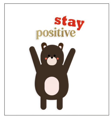 stay positive - Schmidt's Papeterie