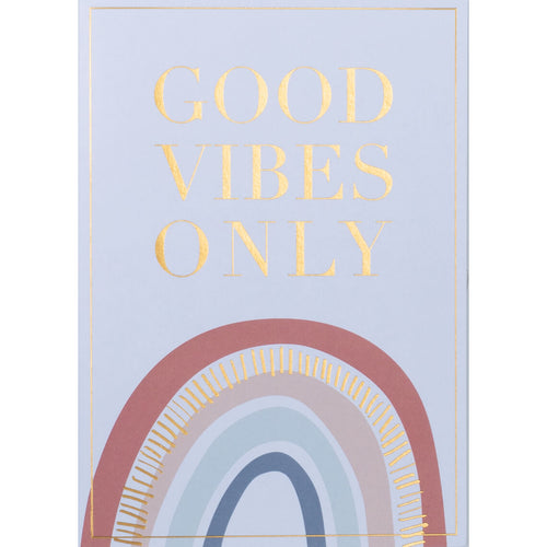Good vibes only - Schmidt's Papeterie