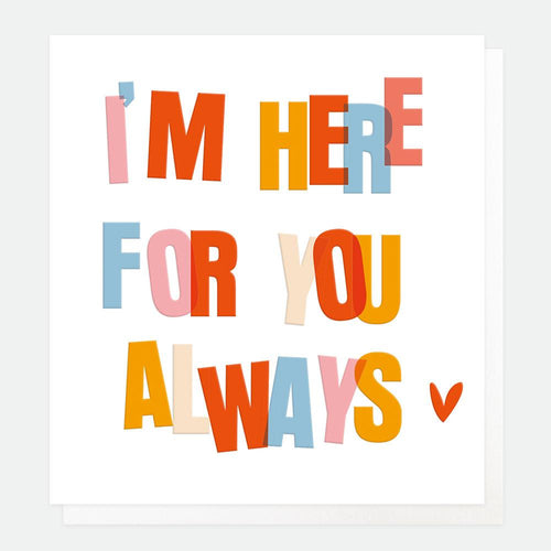 I´m here for you always - Schmidt's Papeterie