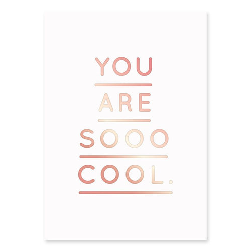 You are so cool - Schmidt's Papeterie