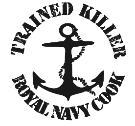 Trained Killer - Royal Navy Cook