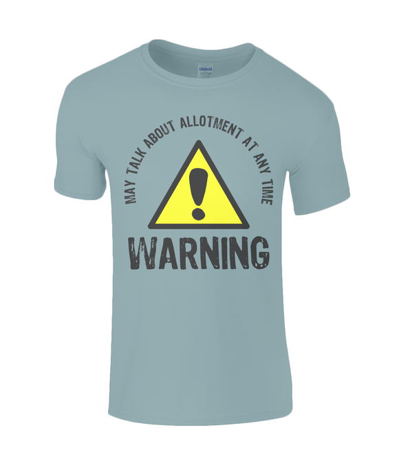 Warning - May talk about allotment - T-shirt