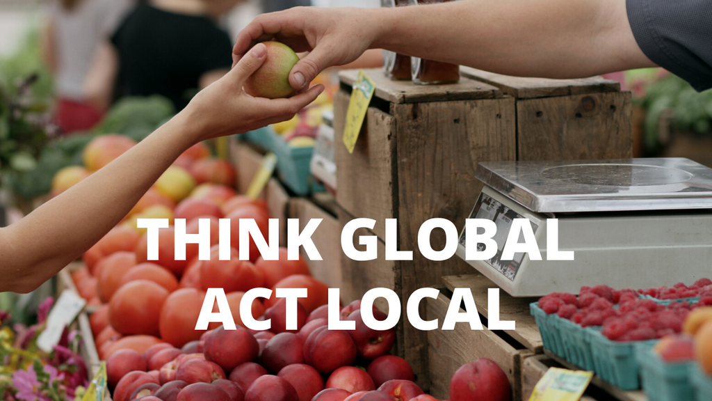 Think Globally-Act Locally