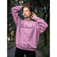 Load image into Gallery viewer, Be Kind Unisex Sweatshirt