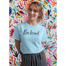 Load image into Gallery viewer, Be Kind Women's Tee