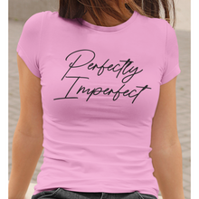 Load image into Gallery viewer, Perfectly Imperfect Women's Tee