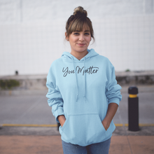 Load image into Gallery viewer, You Matter Unisex Hoodie