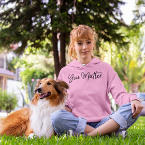 You Matter Unisex Hoodie