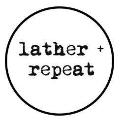 Lather + Repeat