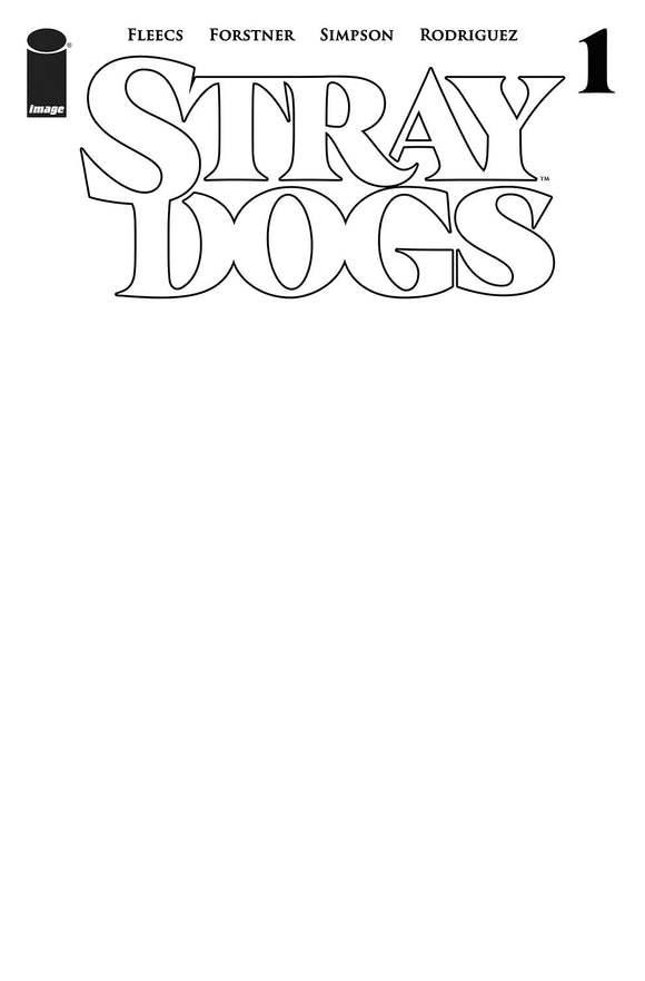 STRAY DOGS #1 COVER C BLANK COVER (IMAGE 2021 1st Print)
