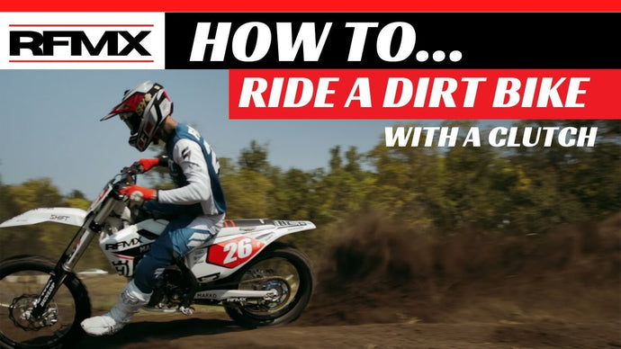 HOW TO RIDE A DIRT BIKE WITH A CLUTCH! (For Beginners)