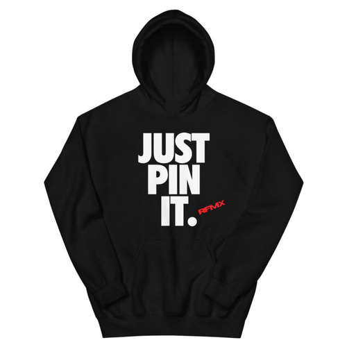 JUST PIN IT Hoodie - RFMX