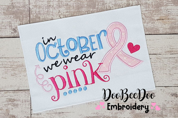 In October we wear Pink - Applique  - 5x4 5x7 5x8 6x10 7x12
