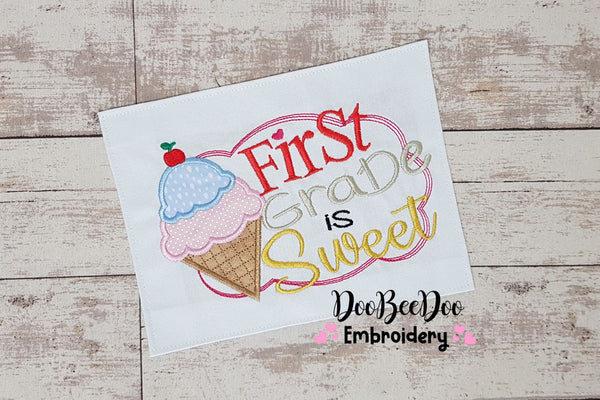 First Grade is Sweet - Applique - 4x4 5x7 6x10