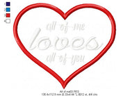 All of me loves all of you - Valentine's - Machine Embroidery Design