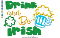 Drink and Be Irish - Machine Embroidery Design